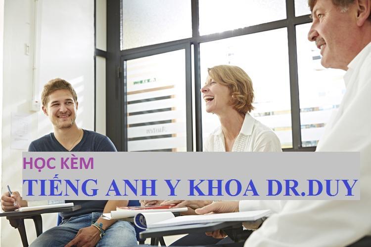 HỌC KÈM TIẾNG ANH Y KHOA DR.DUY