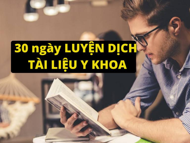 30 Ngày Tự Học Dịch Tài Liệu Y Khoa Tiếng Anh