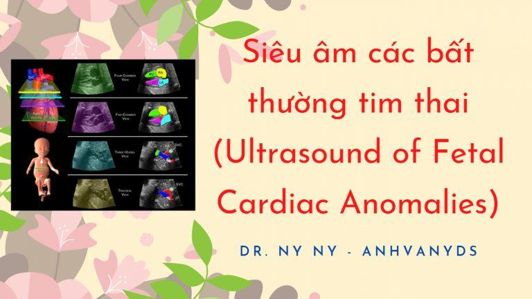 Siêu âm các bất thường tim thai (Ultrasound of Fetal Cardiac Anomalies)